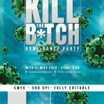Kill The Bitch Night Anti-Covid19 Virus Party Flyer download